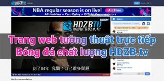 Trang web trực tiếp bóng đá siêu mượt HDZB.tv là nơi chuyên cung cấp cho người xem, những trận đấu bóng đá từ khắp nơi trên thế giới, tại trang web này bạn có thể tìm được nhiều thông tin về bóng đá, như xem trực tiếp bóng đá châu Á, trực tiếp bóng đá Barca, trực tiếp bóng đá châu u hoặc xem trực tiếp bóng đá tốc độ cao.
